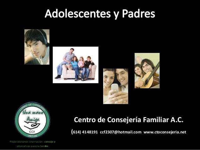 Centro de Consejería Familiar A.C.  (614) 4148191 ccf2307@hotmail.com www.ctoconsejeria.net