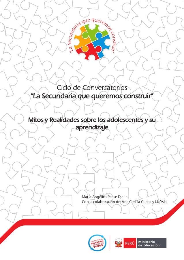 """""""La Secundaria que queremos construir""""  María Angélica Pease D.  Con la colaboración de: Ana Cecilia Cubas y Liz Ysla  Cic..."""