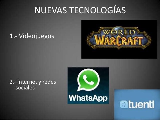 NUEVAS TECNOLOGÍAS1.- Videojuegos2.- Internet y redes   sociales