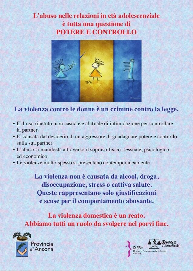L'abuso nelle relazioni in età adolescenzialeè tutta una questione diPOTERE E CONTROLLOLa violenza contro le donne è un cr...