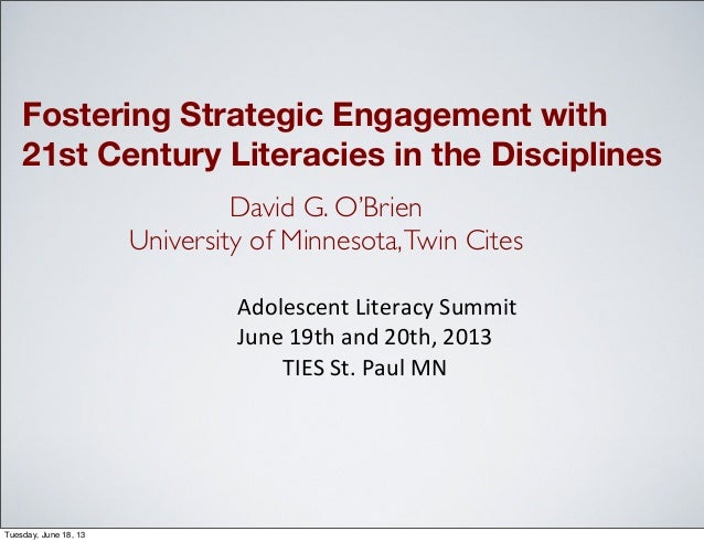 Fostering Strategic Engagement with21st Century Literacies in the DisciplinesAdolescent	  Literacy	  SummitJune	  19th	  a...