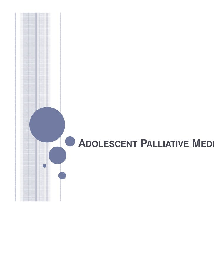 ADOLESCENT PALLIATIVE MEDICINE