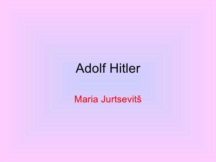 Adolf Hitler Maria Jurtsevitš