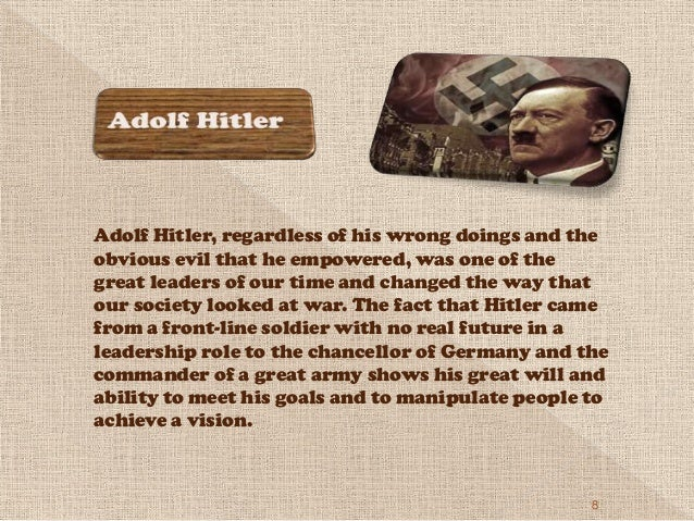 leadership critical analysis of adolf hitler The power of leadership storytelling : case of adolf hitler takala, t, & auvinen, t (2016) the power of leadership storytelling : case of adolf hitler tamara : journal for critical organization inquiry, 14 (1), 21 we have applied both conceptual and narrative analysis in our.