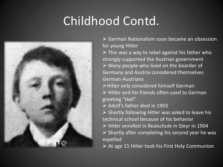 an analysis of adolf hitlers childhood in austria and germany Adolf hitler although most people his goal was to spread the word of his political party within germany adolf formed small cells birth b) childhood ii.