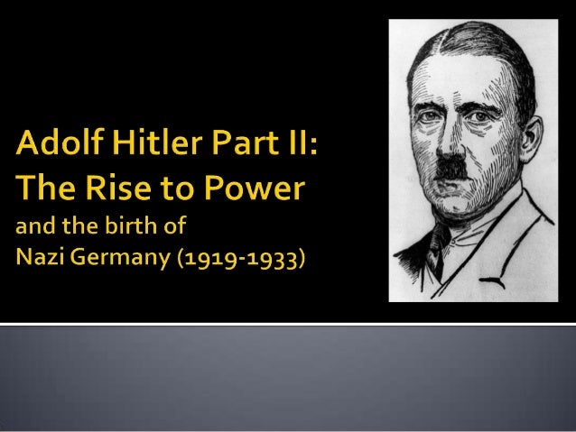 Adolf Hitler: The Rise to Power