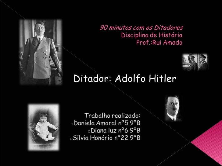 Ditador: Adolfo Hitler