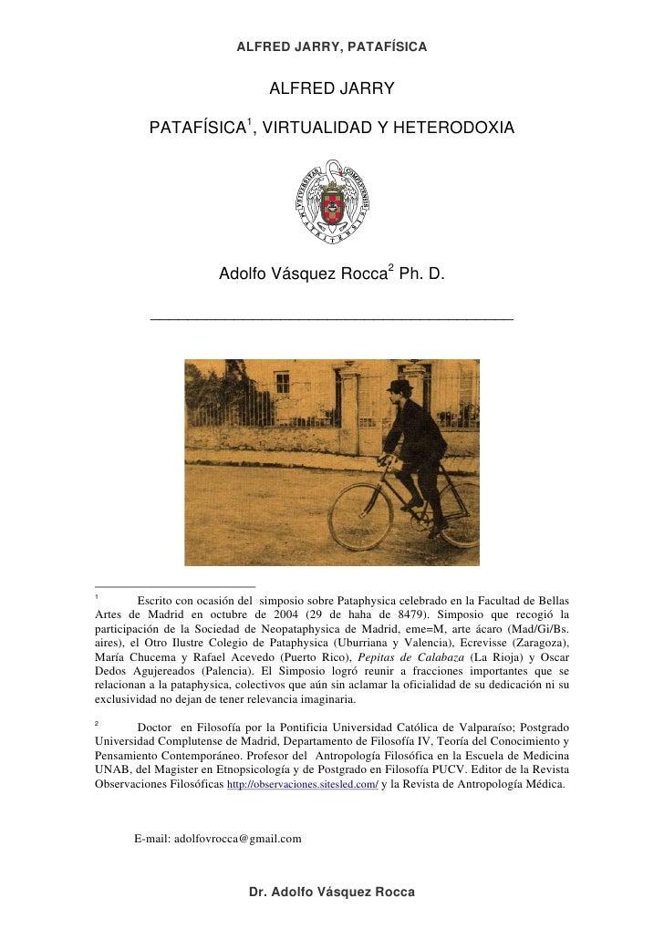 ALFRED JARRY, PATAFÍSICA                                   ALFRED JARRY           PATAFÍSICA1, VIRTUALIDAD Y HETERODOXIA  ...