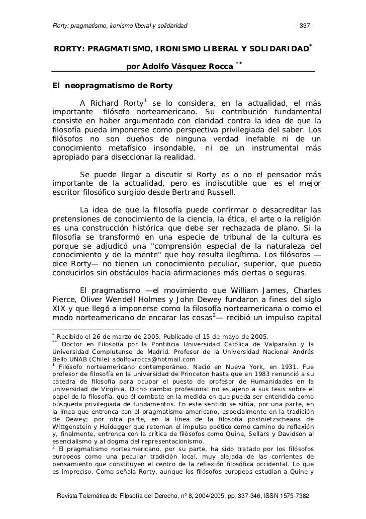 Rorty: pragmatismo, ironismo liberal y solidaridad                                      - 337 -RORTY: PRAGMATISMO, IRONISM...