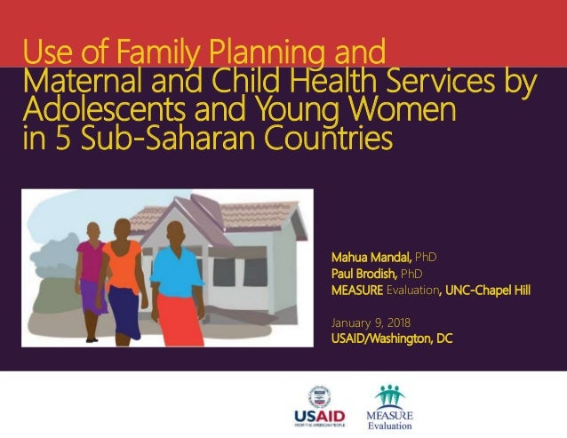 Use of Family Planning and Maternal and Child Health Services by Adolescents and Young Women in 5 Sub-Saharan Countries Ma...