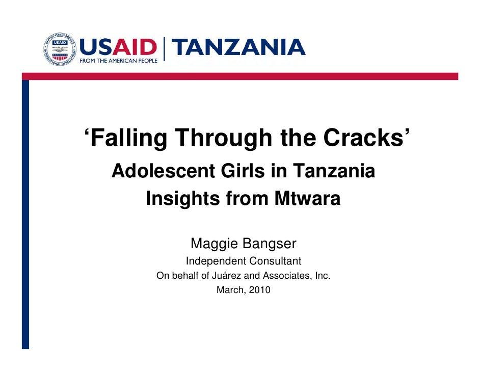 'Falling Through the Cracks'   Adolescent Girls in Tanzania      Insights from Mtwara               Maggie Bangser        ...