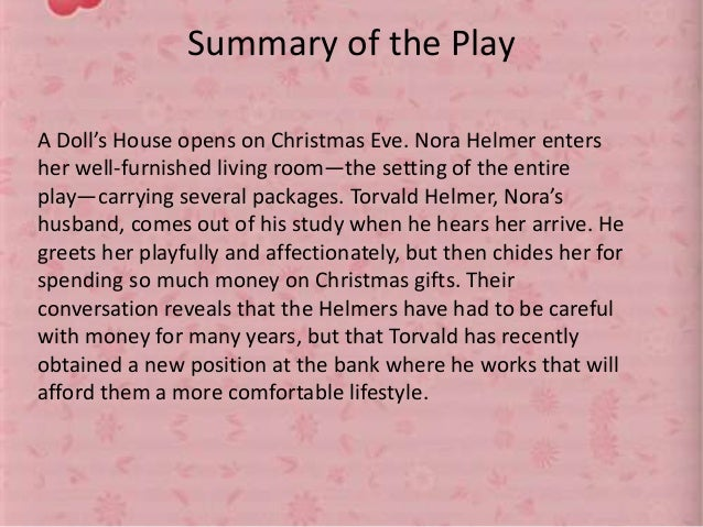 the theme of money in a dolls house by henrik ibsen The norwegian playwright henrik ibsen wrote some of and nora borrowed money so that they could a doll's house themes in a doll's house, ibsen challenges the.