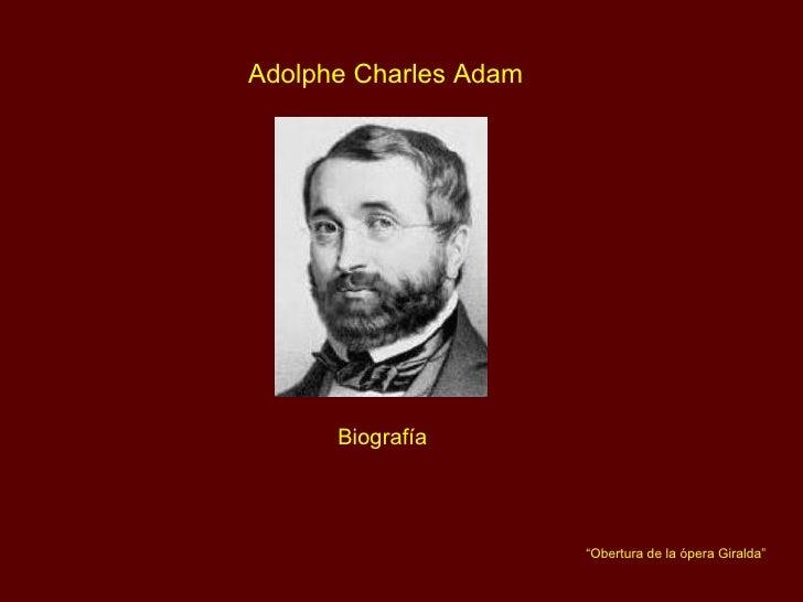 "Adolphe Charles Adam Biografía "" Obertura de la ópera Giralda"""
