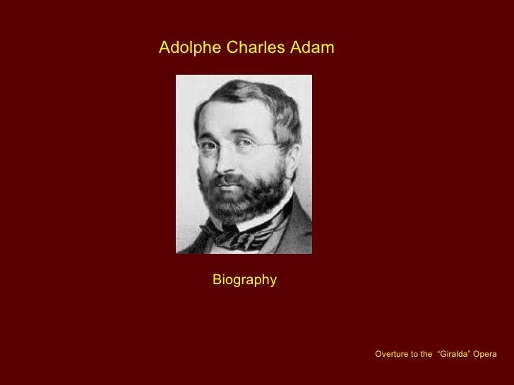 """Adolphe Charles Adam Biography Overture to the  """"Giralda"""" Opera"""