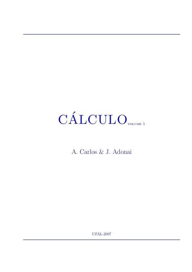 C´ALCULOvolume 1 A. Carlos & J. Adonai UFAL-2007