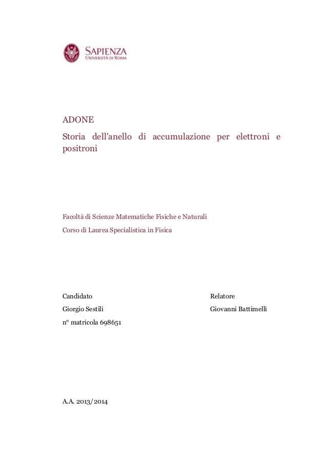 ADONE Storia dell'anello di accumulazione per elettroni e positroni Facoltà di Scienze Matematiche Fisiche e Naturali Cors...