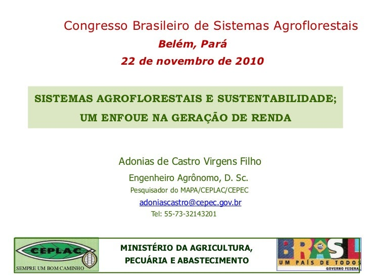 Congresso Brasileiro de Sistemas Agroflorestais                                 Belém, Pará                        22 de n...