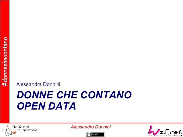 #donnechecontano 1 Alessandra Donnini DONNE CHE CONTANO OPEN DATA Alessandra Donnini