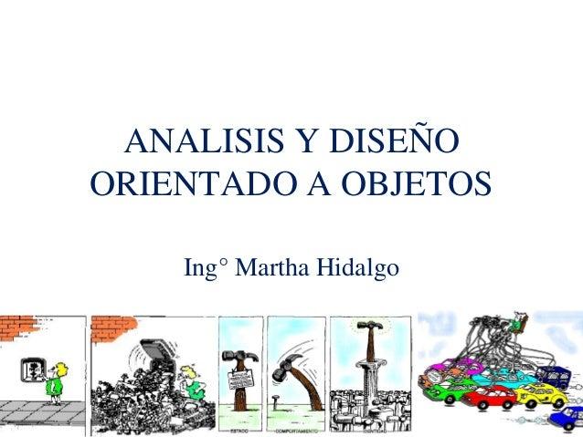 ANALISIS Y DISEÑO ORIENTADO A OBJETOS Ing° Martha Hidalgo