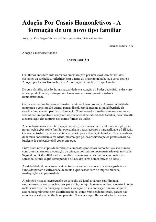 Adoção Por Casais Homoafetivos - A formação de um novo tipo familiar Artigo por Katia Regina Marinho da Silva - quarta-fei...