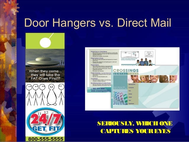 Door Hangers vs. Direct Mail SERIOUSLY, WHICHONE CAPTURES YOUREYES
