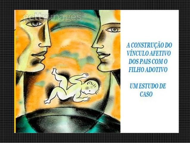 """EPÍGRAFE """"...o afeto não é maior ou menor pelo fato de o filho ser biológico ou adotado. O amor ao filho independe da sua ..."""