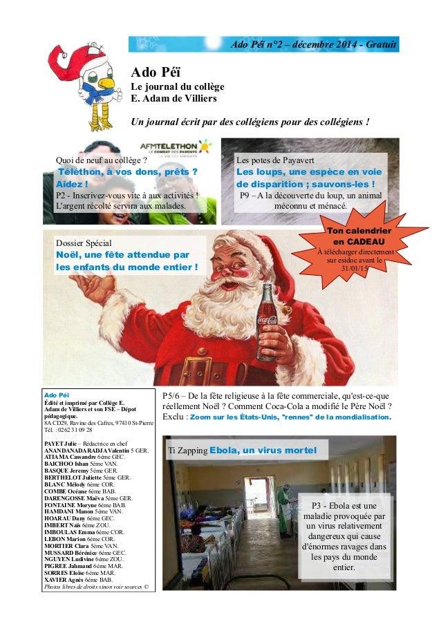 Ado Péï n°2 – décembre 2014 - Gratuit Ado Péï Le journal du collège E. Adam de Villiers Un journal écrit par des collégien...