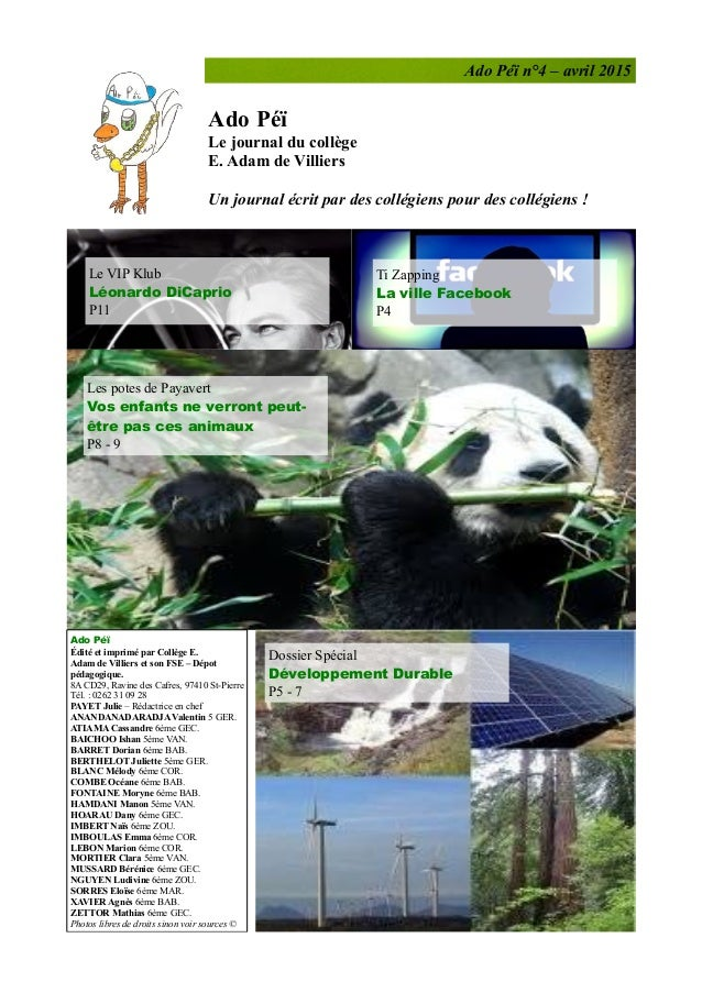 Ado Péï n°4 – avril 2015 Ado Péï Le journal du collège E. Adam de Villiers Un journal écrit par des collégiens pour des co...