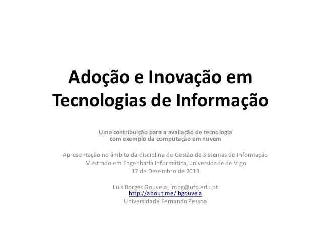 Adoção e Inovação em Tecnologias de Informação Uma contribuição para a avaliação de tecnologia com exemplo da computação e...