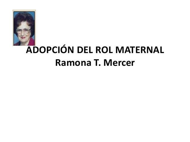 ADOPCIÓN DEL ROL MATERNAL     Ramona T. Mercer