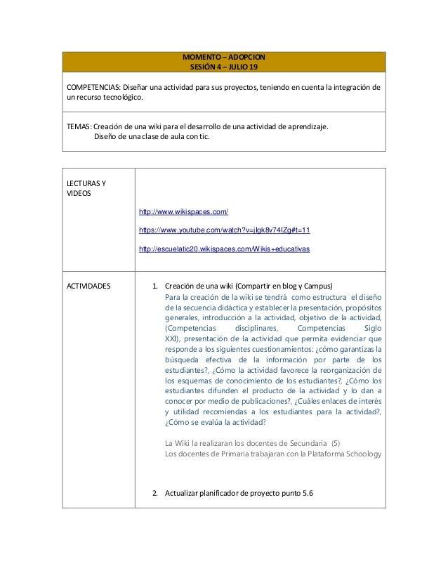 MOMENTO – ADOPCION SESIÓN 4 – JULIO 19 COMPETENCIAS: Diseñar una actividad para sus proyectos, teniendo en cuenta la integ...