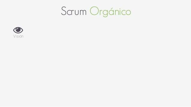Scrum Orgánico  *  Visión