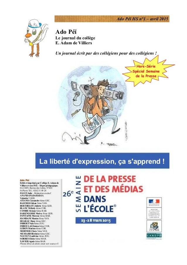 Ado Péï HS n°1 – avril 2015 Ado Péï Le journal du collège E. Adam de Villiers Un journal écrit par des collégiens pour des...