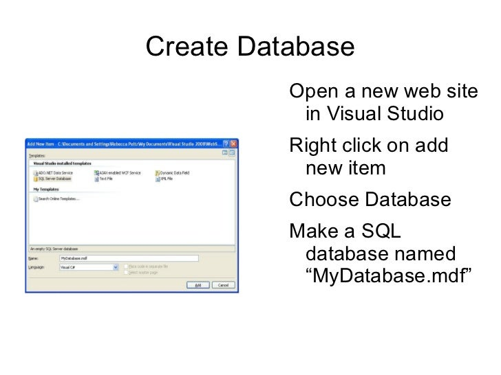 Create Database <ul><li>Open a new web site in Visual Studio