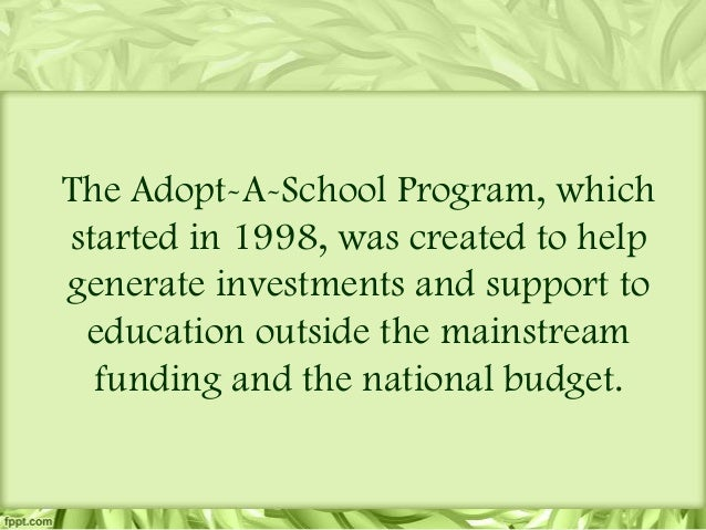adopt a school program of deped What is the adopt-a-school program implemented based on the principles of volunteerism and multiple partnerships, the adopt-a-school program (asp) of the department of education gives the private sector an opportunity to become dynamic partners in education.