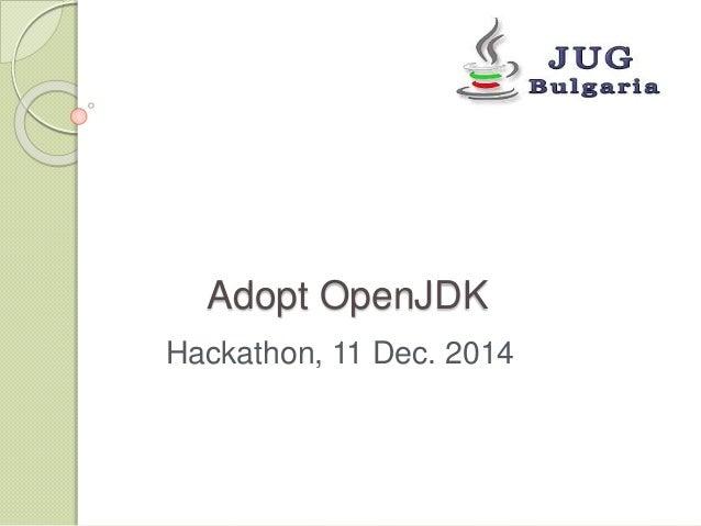 Adopt OpenJDK  Hackathon, 11 Dec. 2014