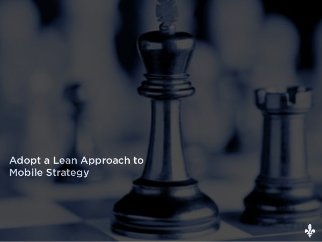 Adopt a Lean Approach to Mobile Strategy