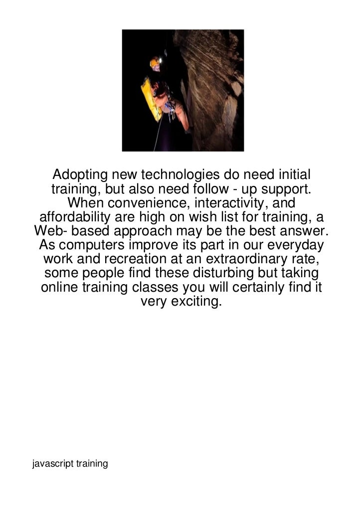 Adopting new technologies do need initial  training, but also need follow - up support.      When convenience, interactivi...