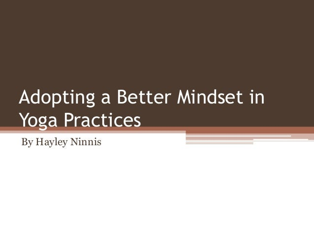 Adopting a Better Mindset in Yoga Practices By Hayley Ninnis