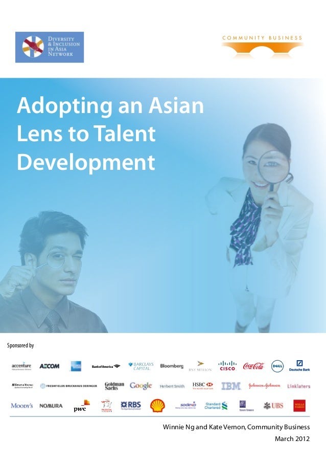 Adopting an Asian    Lens to Talent    DevelopmentSponsored by                 Winnie Ng and Kate Vernon, Community Busine...