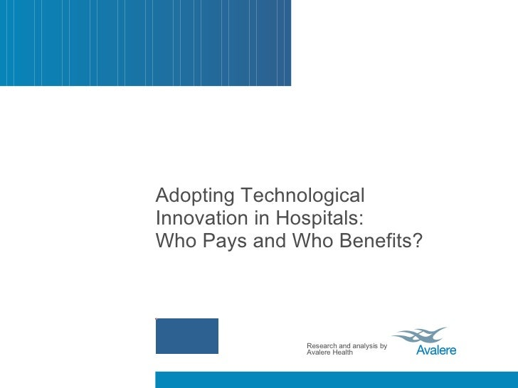Adopting Technological Innovation in Hospitals:  Who Pays and Who Benefits?