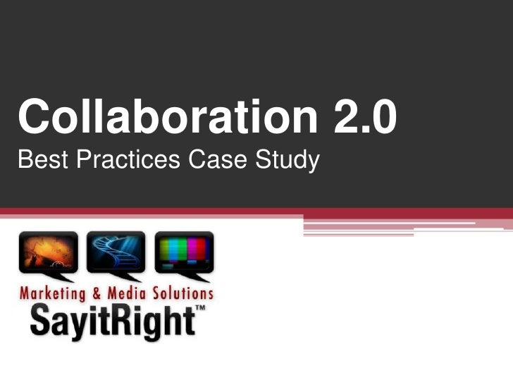 Collaboration 2.0 Best Practices Case Study<br />