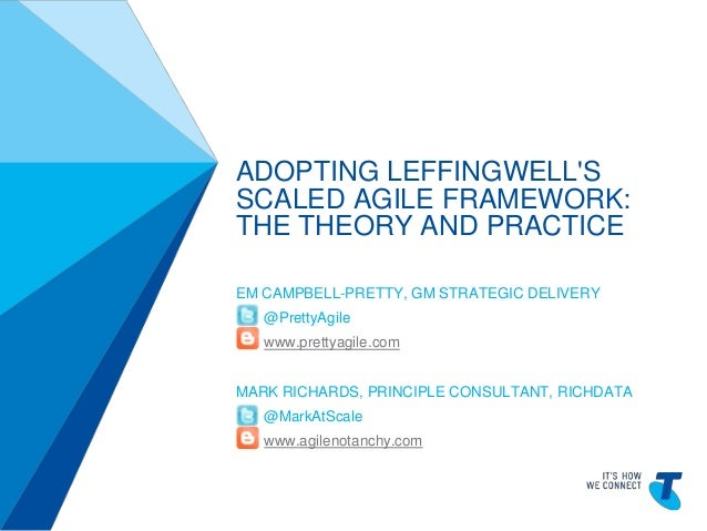 TELSTRATEMPLATE4X3BLUEBETA TELPPTV4 ADOPTING LEFFINGWELL'S SCALED AGILE FRAMEWORK: THE THEORY AND PRACTICE EM CAMPBELL-PRE...