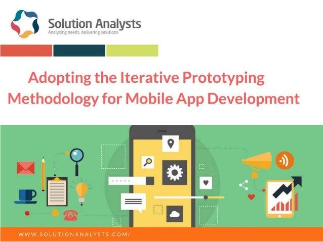 Adopting the iterative prototyping methodology for mobile app development