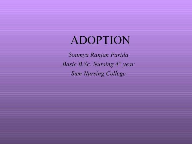 ADOPTION Soumya Ranjan Parida Basic B.Sc. Nursing 4th year Sum Nursing College