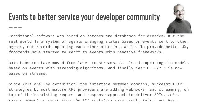 Events to better service your developer community Traditional software was based on batches and databases for decades. But...