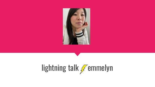 lightning talk emmelyn