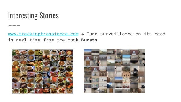 Interesting Stories www.trackingtransience.com ⇐ Turn surveillance on its head in real-time from the book Bursts