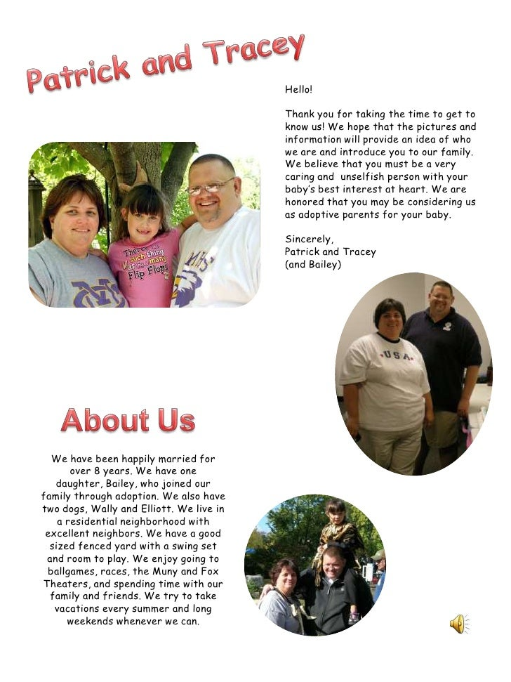 Patrick and Tracey<br />Hello!<br />Thank you for taking the time to get to know us! We hope that the pictures and informa...