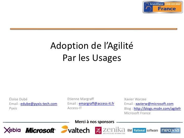 Adoption de l'Agilité                         Par les UsagesÉloïse Dubé                    Etienne Margraff               ...